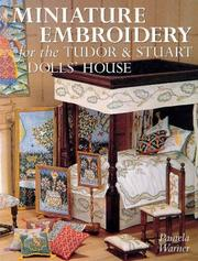 Cover of: Miniature embroidery for the Tudor & Stuart dolls' house