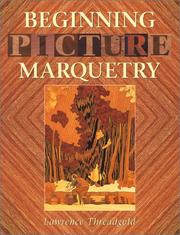 Cover of: Beginning picture marquetry | L. T. Threadgold