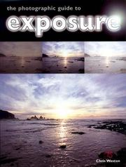 Cover of: The Photographic Guide to Exposure | Chris Weston