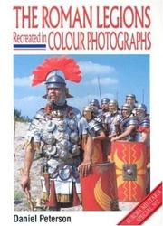Cover of: The Roman Legions Recreated In Color Photographs (Europa Militaria)