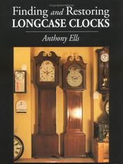 Cover of: Finding and Restoring Longcase Clocks