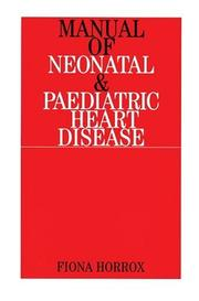 Cover of: Manual of Neonatal and Paediatric Congenital Heart Disease