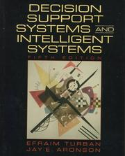 Decision support systems and intelligent systems by Efraim Turban