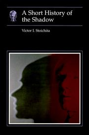 Cover of: A short history of the shadow | Victor Ieronim Stoichiță