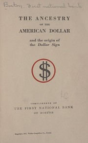 Cover of: The ancestry of the American dollar and the origin of the dollar sign