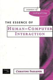 Cover of: The Essence of Human-Computer Interaction | Xristine Faulkner