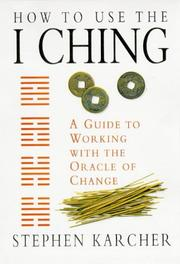Cover of: How to Use the I Ching | Stephen Karcher