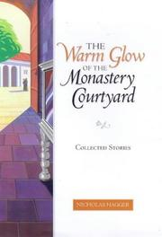 Cover of: The warm glow of the monastery courtyard | Nicholas Hagger