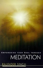 Cover of: Empowering your soul through meditation | Rajinder Singh
