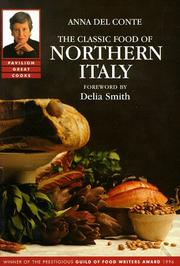 The Classic Food of Northern Italy by Anna Del Conte