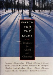 Cover of: Watch For The Light: Readings For Advent And Christmas