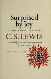 Cover of: Surprised by joy: the shape of my early life