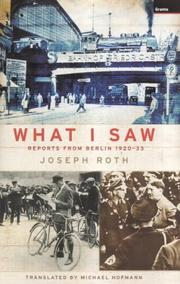 Cover of: What I Saw: Reports from Berlin 1920-1933