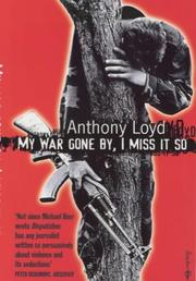 Cover of: MY WAR GONE BY, I MISS IT SO