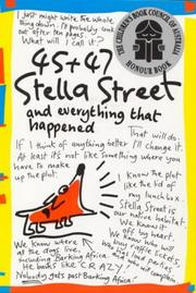 Cover of: 45 + 47 Stella Street and everything that happened