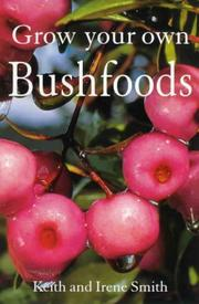 Cover of: Grow your own bushfoods