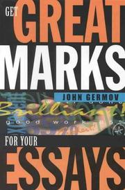 Cover of: Get Great Marks for Your Essays | John Germov