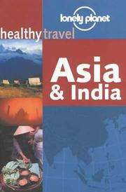 Cover of: Lonely Planet Healthy Travel Asia and India (Lonely Planet Healthy Travel) | Isabelle Young