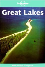 Lonely Planet Great Lakes by Ryan Ver Berkmoes, Thomas Huhti, Mark Lightbody