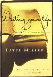 Cover of: Writing Your Life | Patti Miller