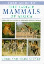 Cover of: Field guide to the larger mammals of Africa