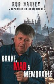 Cover of: Brave, mad & memorable | Rob Harley