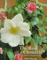 Cover of: Rose and the Clematis | John Howells