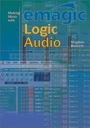 Making Music with Emagic Logic Audio by Stephen Bennett