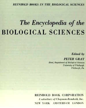 The encyclopedia of the biological sciences. by Gray, Peter