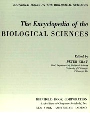 Cover of: The encyclopedia of the biological sciences. by Gray, Peter