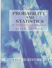 Probability and statistics for engineers and scientists by Ronald E. Walpole, Raymond H. Myers