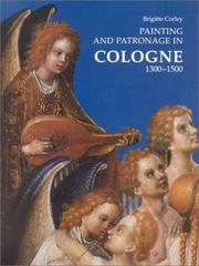 Cover of: Painting and Patronage in Cologne 1300-1500
