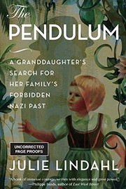 The pendulum : a granddaughter's search for her family's forbidden Nazi past
