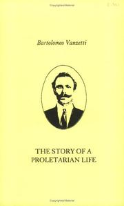 Cover of: The Story Of  A Proletarian Life | Bartolomeo Vanzetti