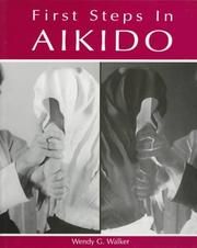 Cover of: First Steps in Aikido | Wendy G. Walker