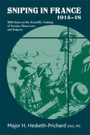 Cover of: Sniping in France, 1914-18: with notes on the scientific training of scouts, observers, and snipers