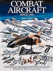 Cover of: Combat Aircraft Since 1945 | Stewart Wilson