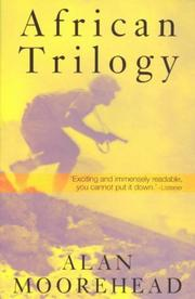 Cover of: African trilogy | Alan Moorehead