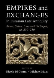 Cover of: Empires and Exchanges in Eurasian Late Antiquity