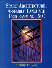 Cover of: SPARC architecture, assembly language programming, and C | Richard P. Paul
