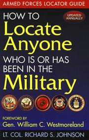 Cover of: How to locate anyone who is or has been in the military | Johnson, Richard S.