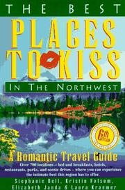 Cover of: The Best Places to Kiss in the Northwest: (And the Canadian Southwest) : A Romantic Travel Guide (6th ed) | Kristin Folsom