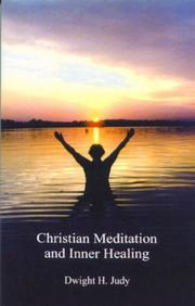 Cover of: Christian meditation and inner healing