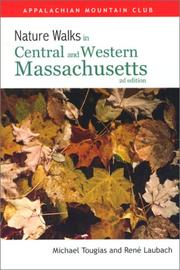 Cover of: Nature Walks In Central & Western Massachusetts, 2nd by René Laubach, Michael Tougias
