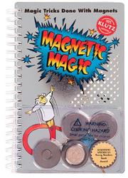 Cover of: The Klutz book of magnetic magic