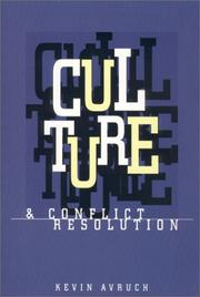 Culture & conflict resolution by Kevin Avruch