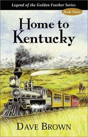 Cover of: Home to Kentucky (Legend of the Golden Feather)
