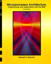 Cover of: Microprocessor architecture, programming, and applications with the 8085 | Ramesh S. Gaonkar