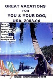 Cover of: Great Vacations for You & Your Dog, USA, 2003-04 (Great Vacations for You & Your Dog, USA) | Martin Management Books