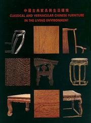 Cover of: Classical and Vernacular Chinese Furniture in the Living Environment | Kai-Yin Lo